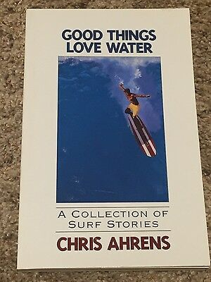 Signed Surf Book- Good Things Love Water-Surf Stories by Chris Ahrens
