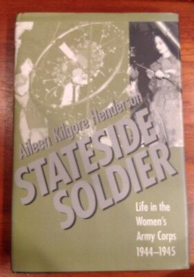 Stateside Soldier Life in the Women's Army Corps 44-45 WW2 WAC By Aileen Kilgore