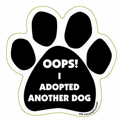 Oops I Adopted Another Dog Paw Quote Car Magnet