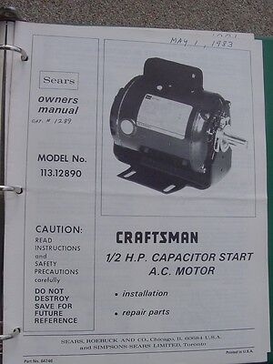 Craftsman 113.12890  1/2 H.P. Capacitor Start A.C. Motor Owners Manual