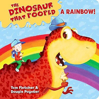 The Dinosaur That Pooped A Rainbow!: (Holiday/Colours) Board Book 2 New Board bo