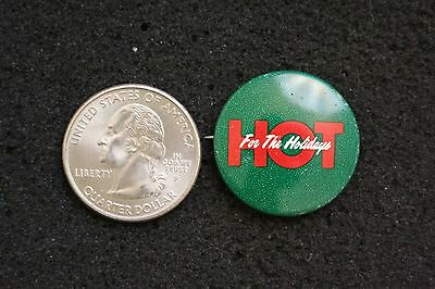 Hot For The Holidays Hat Lapel Pinback Button #11837
