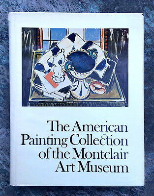 THE AMERICAN PAINTING COLLECTION of the MONTCLAIR ART MUSEUM (1977, hc)