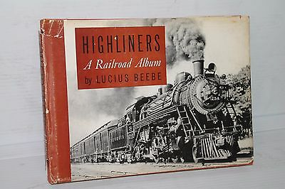 HIGHLINERS A Railroad Album by Lucius Beebe