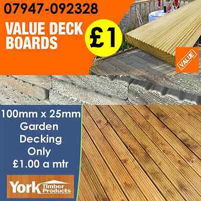garden decking 100mm x 25mm Tanalised decking boards 240mtrs only £1.00 a meter