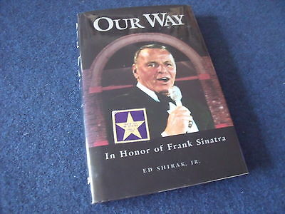 "Frank Sinatra book, ""Our Way"" by Ed Shirak Jnr, signed"