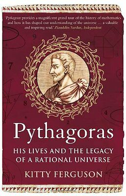 Pythagoras: His Lives and the Legacy of a Rational Universe New Paperback Book K