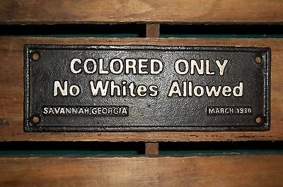 """Cast Iron Segregation Sign """"Colored Only"""" No Whites Allowed, Savannah GA. 1930"""
