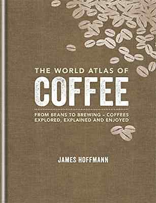 The World Atlas Of Coffee  BOOK NEW