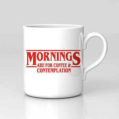 Mornings Are For Coffee Stranger Things Quote Hopper Mug Home Coffee Tea