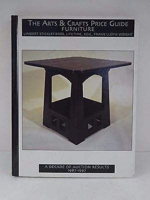 The Arts & Crafts Price Guide Furniture: A Decade of Auction Results 1987-1997