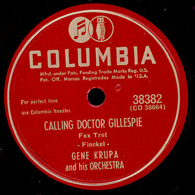 GENE KRUPA & HIS ORCHESTRA  Calling Doctor Gillespie / Up an Atom  78rpm  X1930