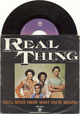 "REAL THING You'll never know what you're missing 1977 PYE 7"" 45 GIRI"