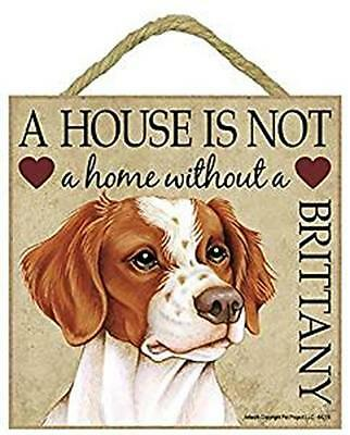 A house is not a home without a Brittany wood sign Brittany Terrier gift