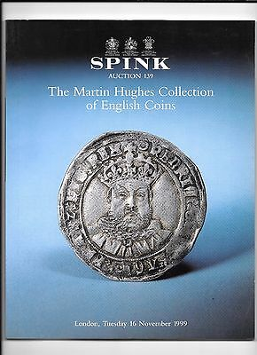 "SPINK - ""THE MARTIN HUGHES COLLECTION OF ENGLISH COINS "" Catalogue - London,1999"