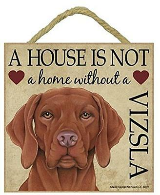A house is not a home without a Vizsla wood sign gift