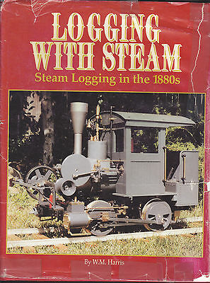 Logging With Steam: Steam Logging in the 1880s