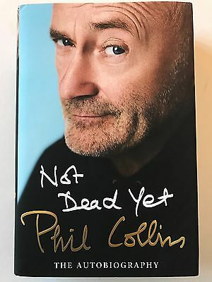 Phil Collins Hand Signed 'not Dead Yet' Autobiography Book Rare.