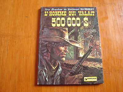 Blueberry /  L Homme Qui Valait 500 000 Dollars 1974   / Charlier /  Giraud  /