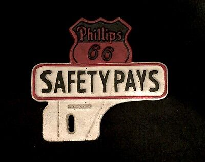 Phillips 66 Safety Pays Oil Gas Adv Cast Iron License Plate Holder Tag Topper