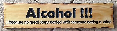 ALCOHOL ... because no great story started Rustic Pine Timber Sign