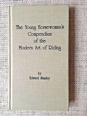 THE YOUNG HORSEWOMAN'S COMPENDIUM OF THE MODERN ART OF RIDING STANLEY Horse Book