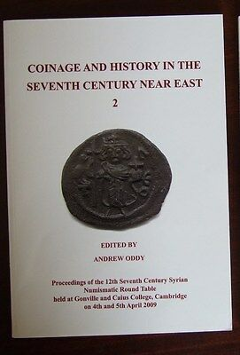 Coinage and History in the Seventh Century Near East 2 (Ed. A Oddy)