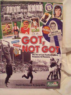 Got, Not Got: The A-Z of Lost Football Cultures, Treasures and Pleasures NEW HB