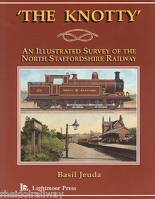 NSR The Knotty, The: Illustrated Survey of the North Staffordshire Railway by...