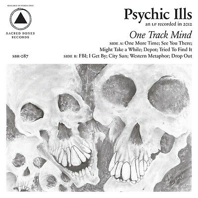 Psychic Ills - One Track Mind