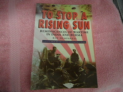 TO STOP A RISING SUN Oral History Of WW2 Burma and India