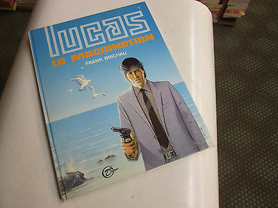 LUCAS t1. LA MACHINATION. FRANK BRICHAU. EO 1985 TBE *