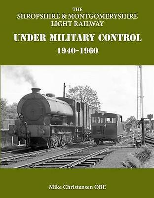Shropshire Montgomeryshire Light Railway Under Military Control 1940-1960 Potts