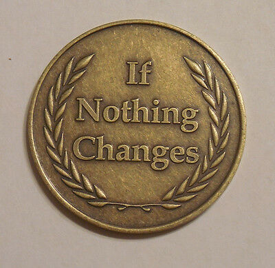 Aa Alcoholics Anonymous If Nothing Changes-Nothing Changes Coin Medallion New