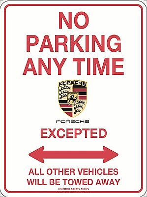 No Parking Anytime Porsche  Excepted Sign Metal 300x225mm