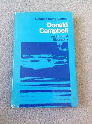 Donald Campbell An Informal Biography By Douglas Young-James Signed By Author 68