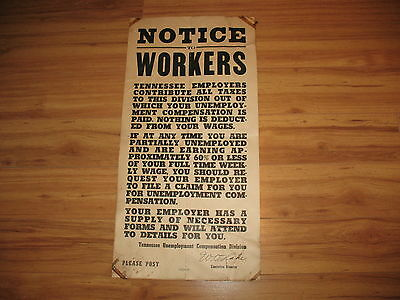 """rare 1930 TENNESSEE -NOTICE TO WORKERS- UNEMPLOYMENT POSTER ~12.50"""" X 25""""~ LOOK"""