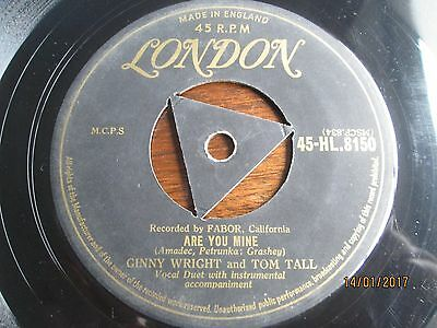 GINNY WRIGHT and TOM TALL.RARE GOLD LONDON TRI.ARE YOU MINE.45RPM 1955.