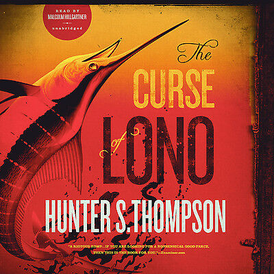 The Curse of Lono by Hunter S. Thompson CD 2014 Unabridged