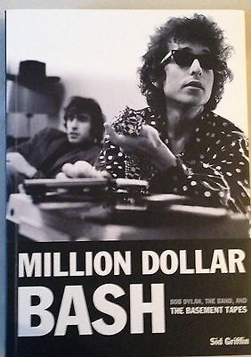 Million Dollar Bash: Bob Dylan, the Band, Basement Tapes by SIGNED Sid Griffin