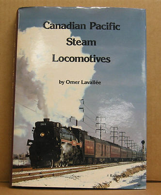 Canadian Pacific Steam Locomotives by Omer Lavallee