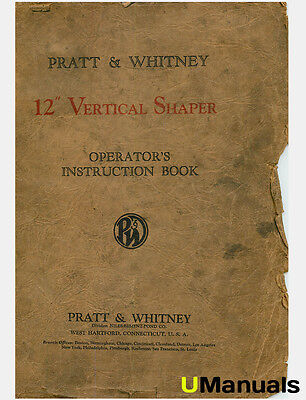 "Pratt & Whitney 12"" Vertical Shaper Instruction Manual"