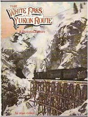 Canada White Pass And Yukon Route Pictorial History