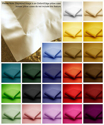 Poly Cotton Bolster & Oxford Edge Pillow Cases in plain Dyed Colours