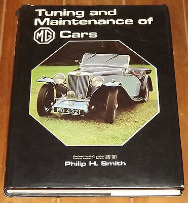Tuning and Maintenance of MG Cars Philip H Smith T Type TA TC TD TF P J K L M N