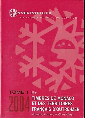 YVERT & TELLIER.CATALOGUE COTATION,Timbres MONACO,TOM, Andorre, 2004. Tome 1 Bis