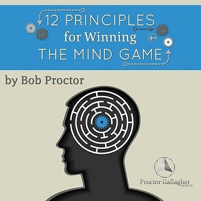 Bob Proctor 12 Principles For Winning The Mind Game
