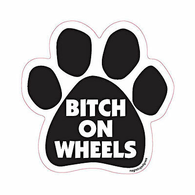 Bitch On Wheels Dog Paw Quote Car Magnet