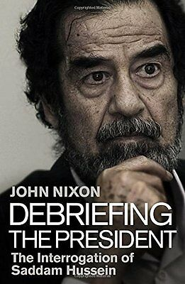 BOOK : Debriefing the President The Interrogation of  by John Nixon Hardback New