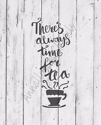 A5 French vintage, shabby chic, Mylar stencil,  Always Time For Tea, cafe